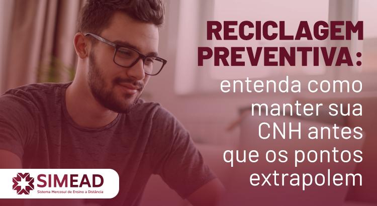 Reciclagem preventiva: entenda como manter sua CNH antes que os pontos expirem