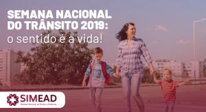 Semana Nacional do Trânsito 2019: o sentido é a vida!